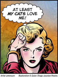 """Comic Girls Say.. """" At least my cats love me!"""" #comic #popart"""