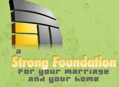 5 Easy Ways to Build a Solid Foundation for Your Marriage and Your Home. - The reBranded Life