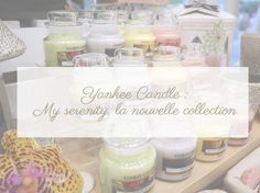 My serenity new collection Yankee Candle