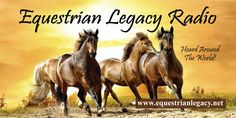 Equestrian Legacy Radio Schedule and Podcasts