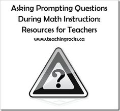 Asking prompting questions during math instruction: resources for teachers. www.teachingrocks.ca