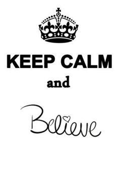 Restez Calme Et Croyez