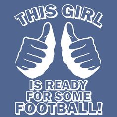 THIS GIRL is ready for some FOOTBALL t shirt  funny t shirt. $12.00, via Etsy.