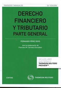Derecho financiero y tributario : parte general / Fernando Pérez Royo. Cizur Menor (Navarra) : Civitas Thomson Reuters, 2016. Matèries: Dret financer; Dret fiscal. http://cataleg.ub.edu/record=b2196112~S1*cat    #bibeco