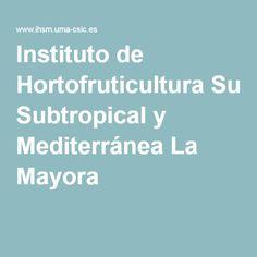 Instituto de Hortofruticultura Subtropical y Mediterránea La Mayora