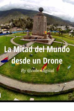 Reporte de Drone desde la Mitad del Mundo by Christian Espinosa on Steller #steller