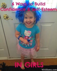 WritRams.com: 6 Ways to Build Confidence & Self-Esteem in Girls #HealthyHabits #cgc