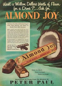 """Vintage Almond Joy candy bar ad. """"Want a million dollars worth of flavor for a dime ? Ask for Almond Joy."""" Candy bar propped against a coconut"""