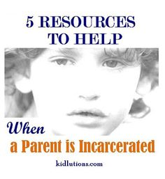 When a #parent is #incarcerated: 5 Resources to Help