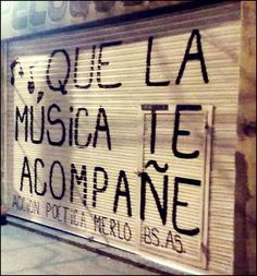 """""""May the music be with you.""""  """"Que la música te acompañe"""" accion poetica 