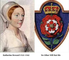 """A sketch thought to be of Katherine Howard, wife of King Henry VIII of England, beside her badge and royal motto, """"No Other Will But His"""". Sadly, her motto professing fidelity did not preserve her in the end. Uk History, Texas History, Tudor History, British History, Los Tudor, Tudor Era, Tudor Style, Wives Of Henry Viii, King Henry Viii"""