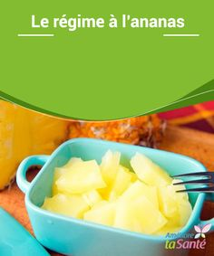 Le régime à #l'ananas   Nous vous proposons de suivre un #régime à base d'ananas, afin de #désintoxiquer votre corps et #d'éliminer les #liquides accumulés pour perdre du poids de manière simple, rapide et efficace.
