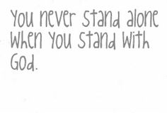 Never Stand Alone.