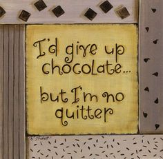 chocolate sayings and quotes Chocolate Party, I Love Chocolate, Chocolate Lovers, Chocolate Benefits, Chocolate Quotes, Kitchen Quotes, Kitchen Pictures, Kitchen Ideas, Room Signs