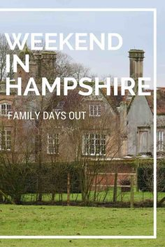 Family fun: A weekend in Hampshire - A Modern Mother