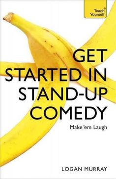 A new edition of Be A Great Stand-Up , now fully revised and updated with new material on setting up and running a comedy night and mining almost any subject for jokes. Logan Murray has successfully t