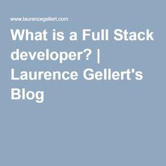 What is a Full Stack developer? | Laurence Gellert's Blog