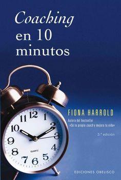 Coaching en 10 minutos / The 10 Minute Life Coach