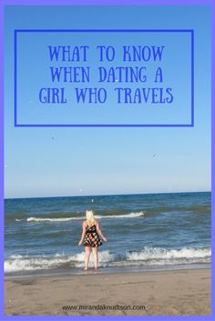 If you've come across a girl who travels (A LOT), know she is unique! But don't fret, here are tips on what you should know if you date a girl who travels. Solo Travel, Travel Usa, Travel Guides, Travel Tips, Travel Hacks, Traveller's Tales, Travel Articles, Best Places To Travel, Travel Couple