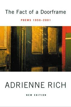 The Fact of a Doorframe: Poems 1950-2001, Adrienne Rich