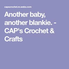 Another baby, another blankie. - CAP's Crochet & Crafts