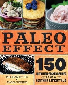 Going Paleo? Diet Tips and Paleo Effect Cookbook Review http://wholefoodsliving.blogspot.com/2014/03/going-paleo-diet-tips-and-paleo-effect.html
