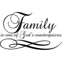 art quotes Decorate a wall in your home with this charming vinyl wall art. This vinyl art applies to any smooth surface including a wall, glass, or tile. It is easy to apply and features the phrase Family is one of Gods masterpieces. It measures 22 x Love My Husband Quotes, Niece Quotes, Dad Quotes, Love Quotes For Her, Daughter Quotes, Mother Quotes, Girlfriend Quotes, Boyfriend Quotes, Father Daughter