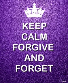KEEP CALM FORGIVE AND FORGET - created by eleni