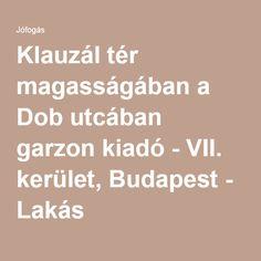 Klauzál tér magasságában a Dob utcában garzon kiadó - VII. kerület, Budapest - Lakás