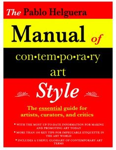 Must get...  http://pablohelguera.net/2005/01/the-pablo-helguera-manual-of-contemporary-art-style-manual-de-estilo-del-arte-contemporaneo/#