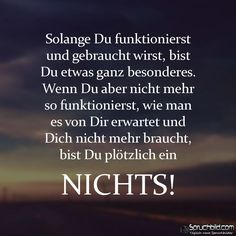 True Sayings - Best Saying Ideas- Wahre Spruche – Beste Spruche Ideen True Sayings – Best Saying Ideas - True Quotes, Words Quotes, Best Quotes, True Sayings, Funny Sayings, Qoutes, German Quotes, Truth Of Life, More Than Words