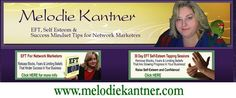 Personal Development, Self-Esteem & Success Mindset Tips for Network Marketers and other Home Business Owners.  Emotional Freedom Techniques and other cool resources. www.melodiekantner.com