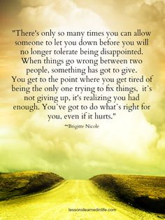 Lessons Learned in Life | You've got to do what's right for you, even if it hurts.