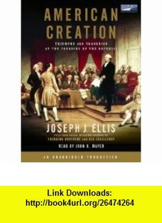 American Creation Triumphs and Tragedies At the Founding of the Republic (9781415946077) DOUGLAS BRINKLEY ,   , ISBN-13: 978-1415946077 , ASIN: 1415946078 , tutorials , pdf , ebook , torrent , downloads , rapidshare , filesonic , hotfile , megaupload , fileserve