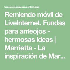 Remiendo móvil de LiveInternet. Fundas para anteojos - hermosas ideas | Marrietta - La inspiración de Marrietta |