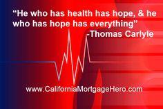 He Who Has Health..... - Inspirational Quote - http://californiamortgagehero.com/hope-inspirational-quote/