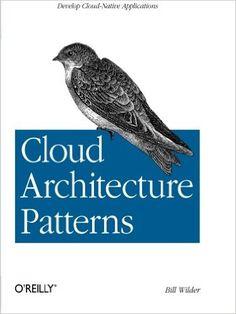 Cloud Architecture Patterns: Using Microsoft Azure: Wilder: 9781449319779: AmazonSmile: Books