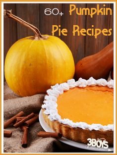60 plus Easy Pumpkin Pie Recipes