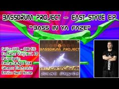 Bassdrum Project – East Style E.P - Bass In Ya Faze