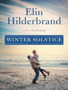 Winter Solstice: A Novel by Elin Hilderbrand