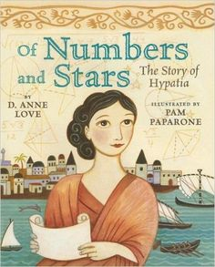 April is the month I designated to celebrate Middle Eastern cultures.  Of Numbers and Stars tells the true story of Hypatia, an Egyptian mathematician.