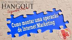Como montar uma Operação de Internet Marketing. Saiba como montar, com os Lazy Millionaires [LML] http://www.joselopesmkt.com/?p=facilit1
