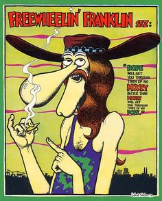 Freak Brothers Freewheelin' Frankilin.  Original poster had Robert Crumb's name attached. Actual artist is Gilbert Shelton.