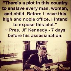 We as people HAVE to stand up for what we believe even if (when) no one else has the courage to! Kennedy was talking about the Illuminati/New World Order. Illuminati, John Kennedy, Jfk Quotes, Kennedy Quotes, Out Of Touch, New World Order, God Bless America, We The People, Real People
