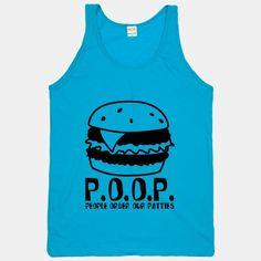 #poop #burger #patties #food #funny #spongebob #neon #tank #love #want P.O.O.P.