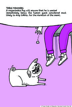 table manners. pug's guide to etiquette-need this book!