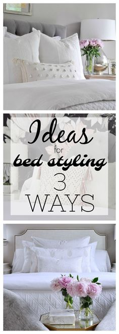 Fabulous ideas for styling your bed. Three current looks that are all gorgeous. #bedstyling #bedmaking #bedroomdecor #bedrooms #bedding #bedlinens #decoratingtips #decoratingideas