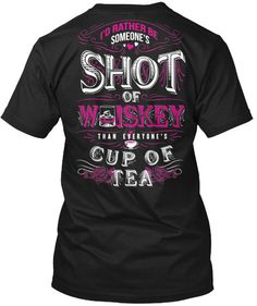 Someone's Shot Of Whiskey Than Everyone's Cup of Tea | Cute n' Country