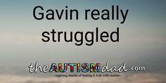 (Gavin really struggled)   By: Rob Gorski  https://www.theautismdad.com/2017/11/22/gavin-really-struggled/  #Adhd, #Anxiety, #Aspergers, #Autism, #Bipolar, #CaregiverBurnout, #ChildhoodDisintegrativeDisorder, #CommonVariableImmunodeficiency, #Dad, #Depression, #Family, #GAMMAGARD, #Insomnia, #IVIG, #Meltdowns, #Parenting, #Schizoaffective, #Schizophrenia, #Sensory, #SpecialNeeds, #SpecialNeedsParenting