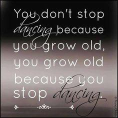 Never stop dancing!!